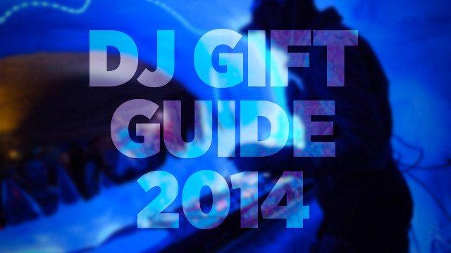 dj-gift-guide-2014