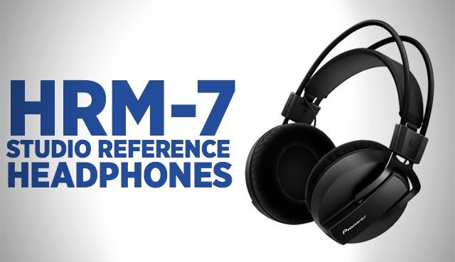 a194c4dc0ef NAMM 2015: HRM-7 Headphones, Pioneer Enters The Studio Monitoring Game - DJ  TechTools