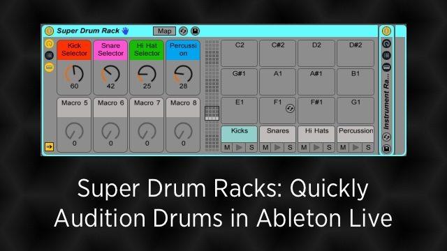 Super Drum Racks: Quickly Audition Drum Samples in Ableton