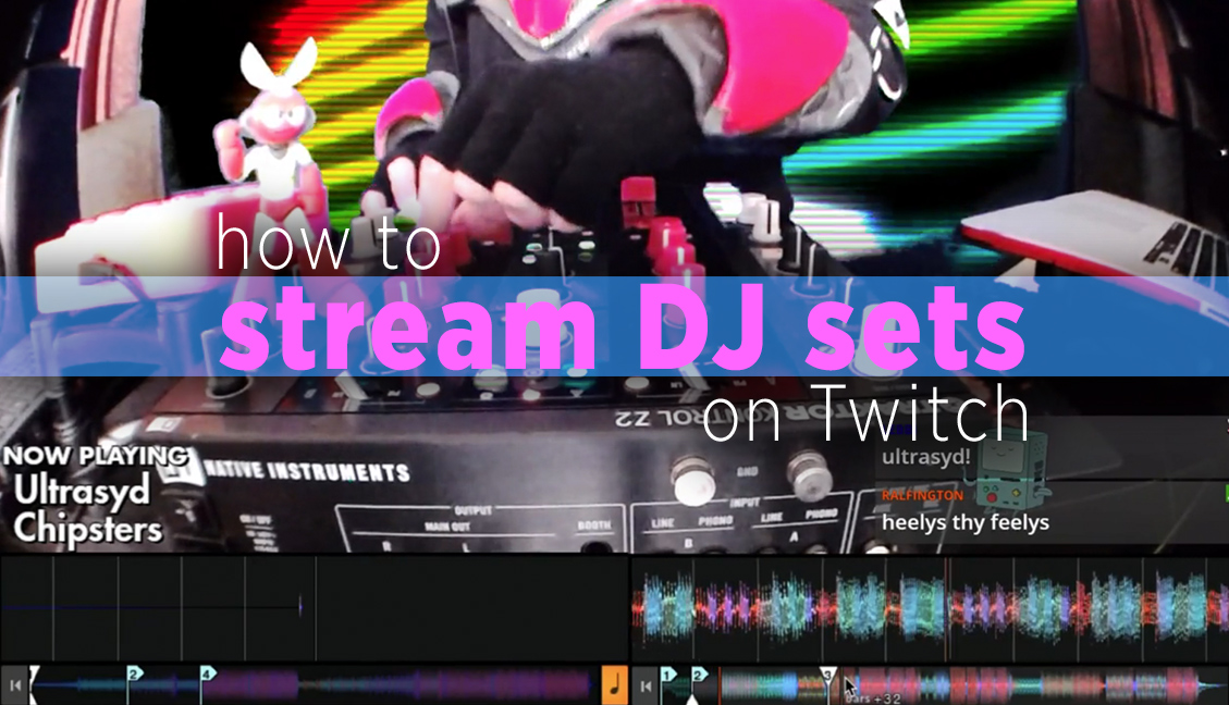 Stream DJ Sets On Twitch: Cutman's Ultimate DJ Streaming Guide - DJ